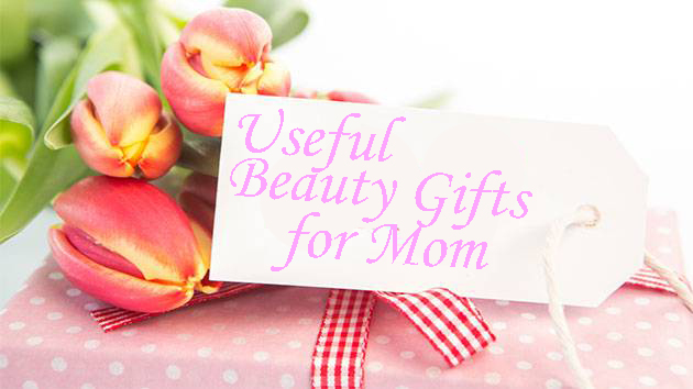 Useful Beauty Gifts for Mom